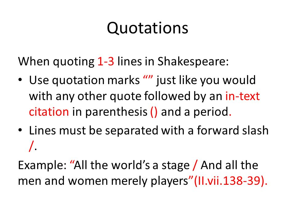 Quotations When quoting 1-3 lines in Shakespeare: