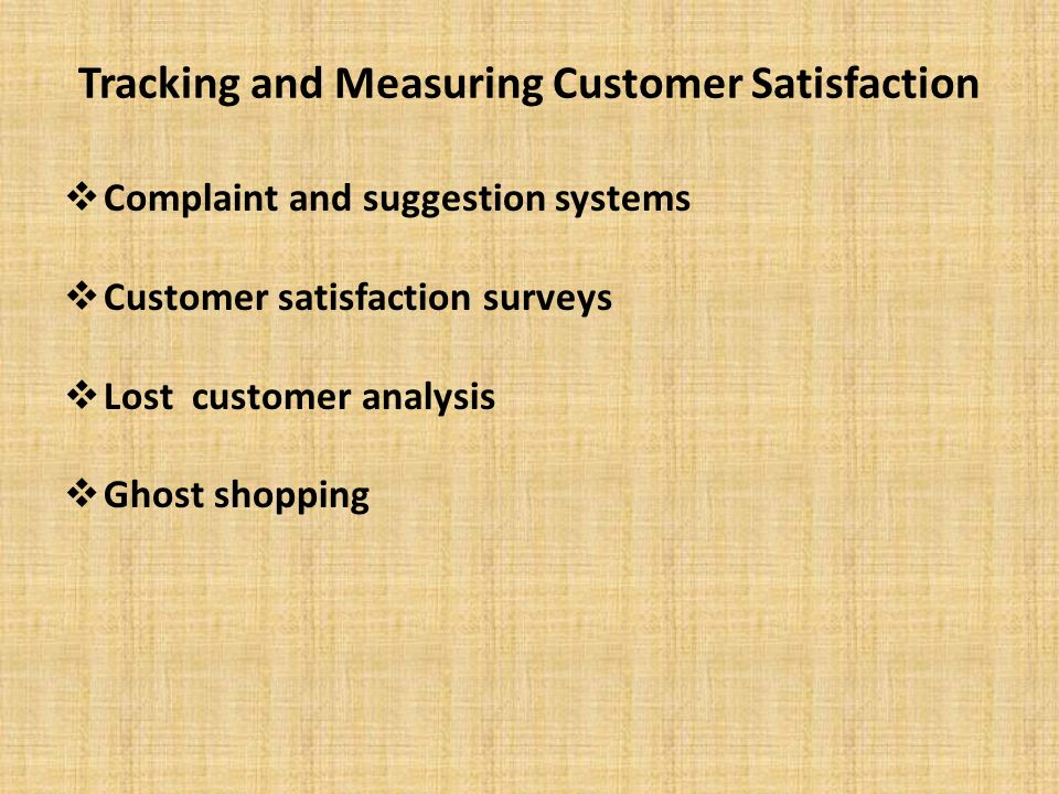 tracking customer satisfaction Managing customers' satisfaction efficiently is one the biggest challenge an organization face the tools or methods to measure customer satisfaction needs to be defined sophisticatedly to fulfill the desired norms.