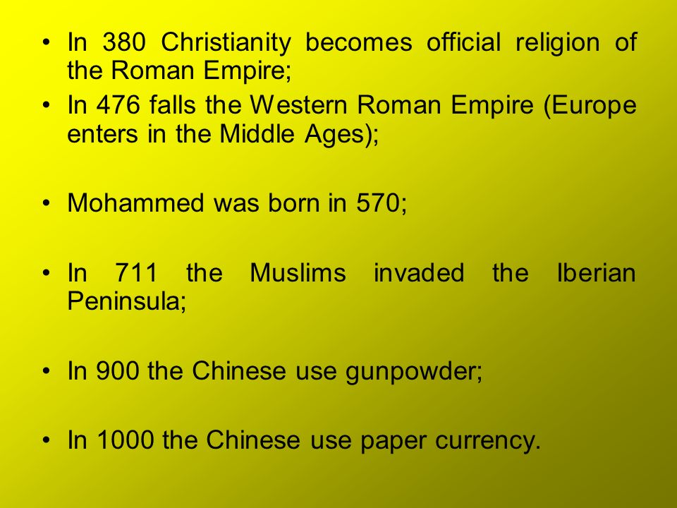 In 380 Christianity becomes official religion of the Roman Empire;