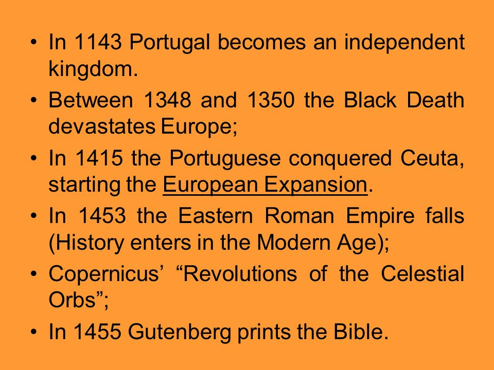In 1143 Portugal becomes an independent kingdom.