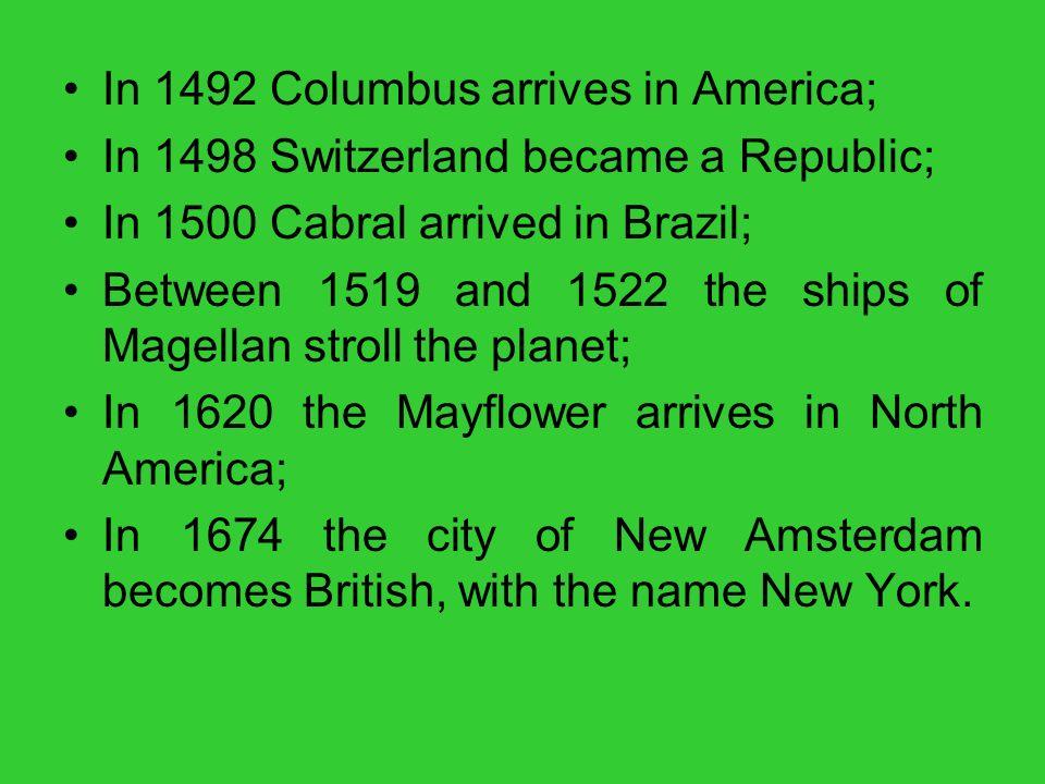 In 1492 Columbus arrives in America;