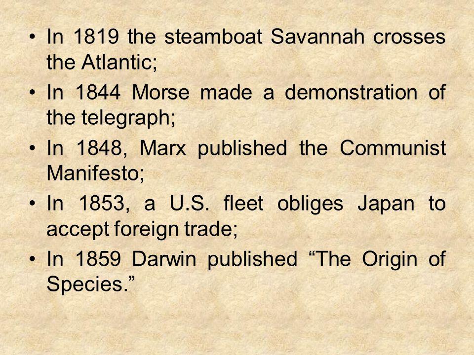 In 1819 the steamboat Savannah crosses the Atlantic;