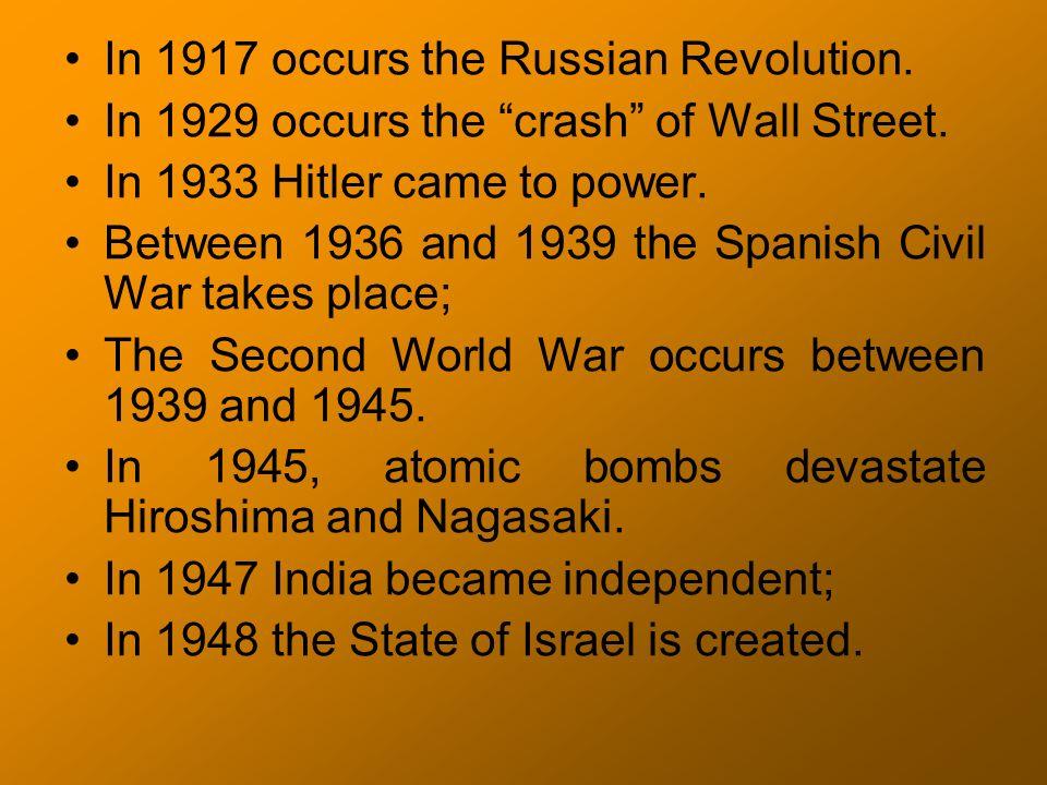 In 1917 occurs the Russian Revolution.