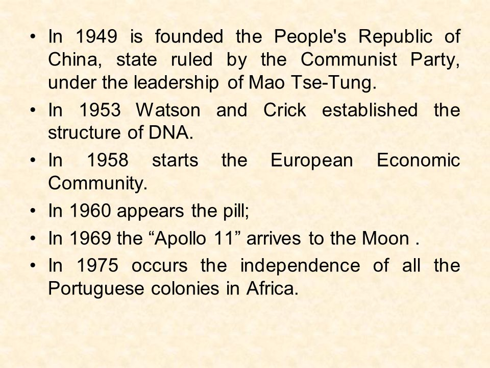 In 1949 is founded the People s Republic of China, state ruled by the Communist Party, under the leadership of Mao Tse-Tung.