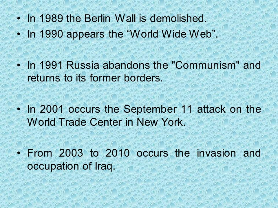 In 1989 the Berlin Wall is demolished.
