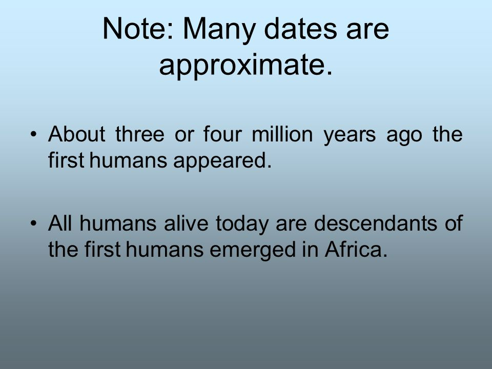 Note: Many dates are approximate.