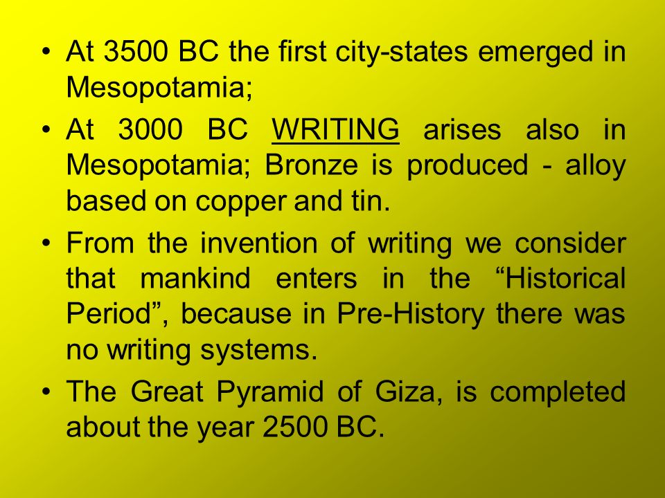 At 3500 BC the first city-states emerged in Mesopotamia;