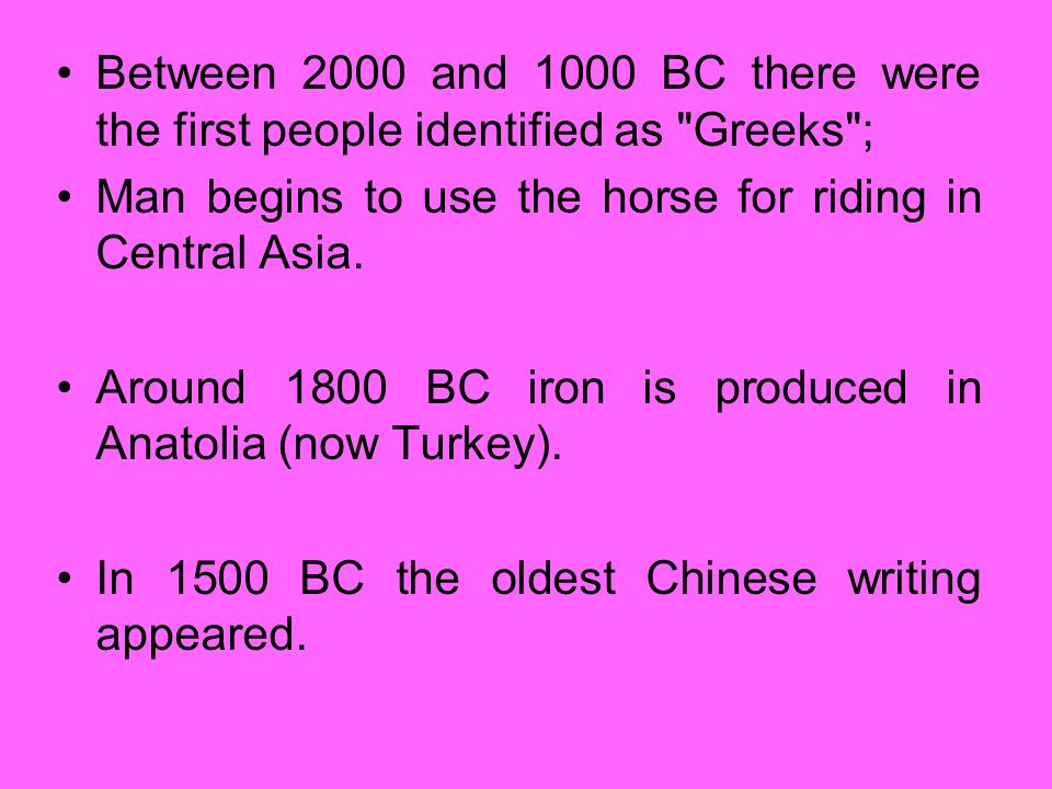 Between 2000 and 1000 BC there were the first people identified as Greeks ;