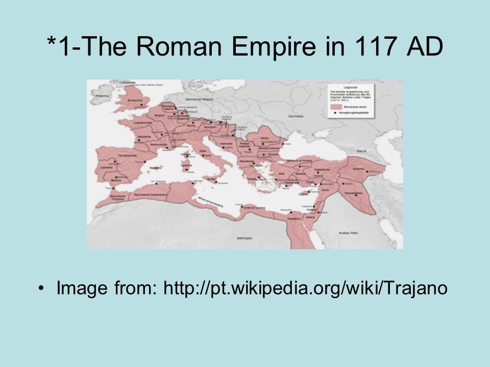 *1-The Roman Empire in 117 AD