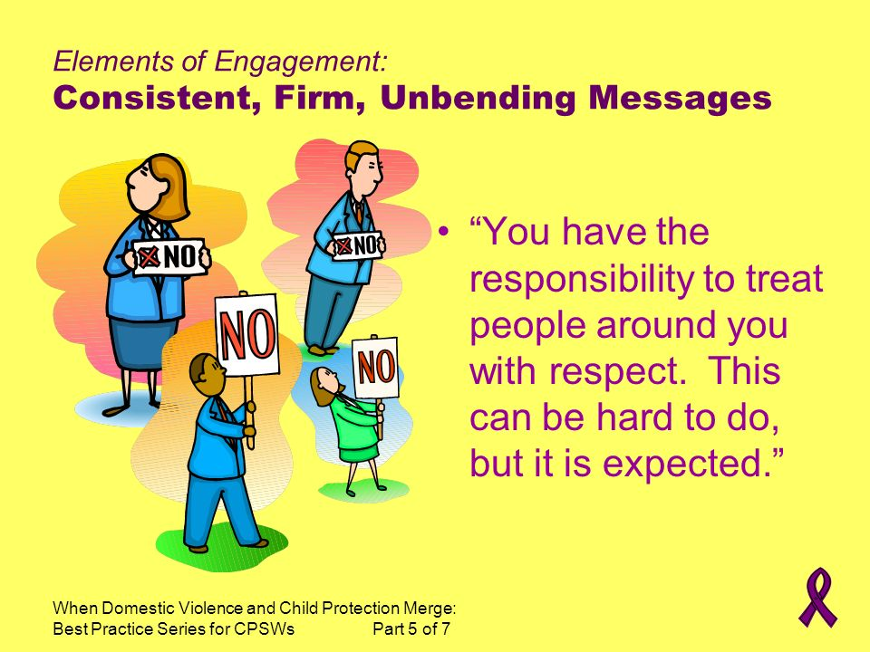 Elements of Engagement: Consistent, Firm, Unbending Messages