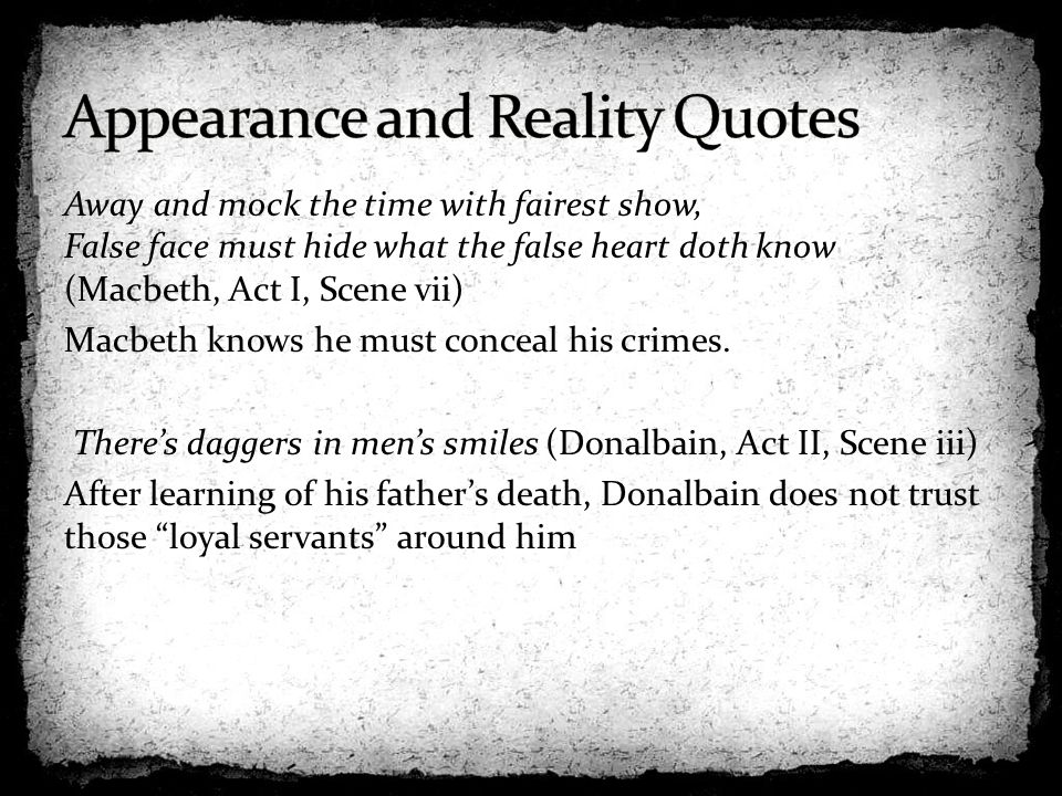 the theme of appearance versus reality in macbeth by william shakespeare Reality the theme of appearance versus reality in hamlet is from engl 221 at   shakespeare uses this soliloquy to provide readers with an understanding of.