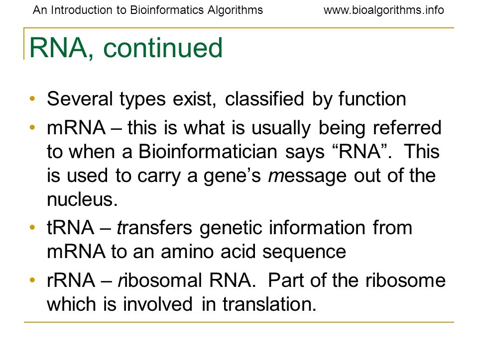 RNA, continued Several types exist, classified by function