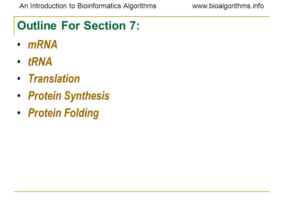Outline For Section 7: mRNA tRNA Translation Protein Synthesis Protein Folding