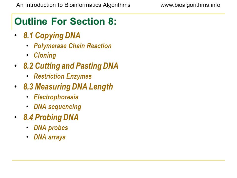 Outline For Section 8: 8.1 Copying DNA 8.2 Cutting and Pasting DNA