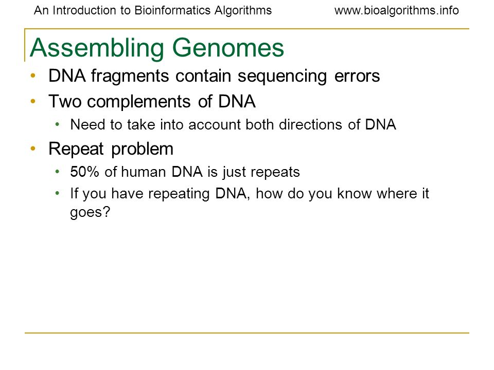 Assembling Genomes DNA fragments contain sequencing errors