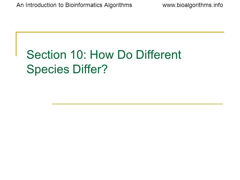 Section 10: How Do Different Species Differ
