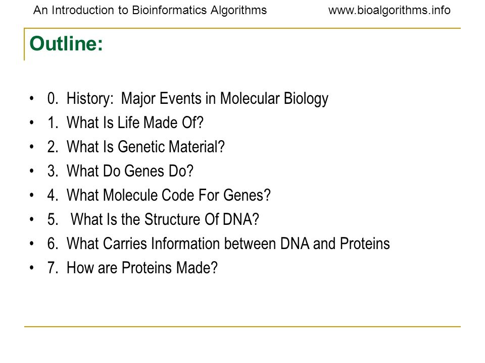 Outline: 0. History: Major Events in Molecular Biology