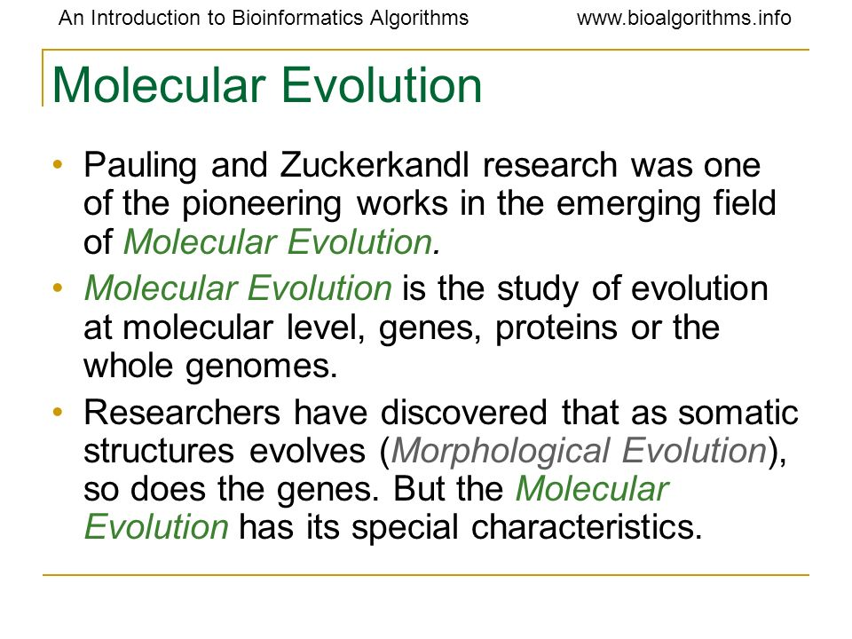 Molecular Evolution Pauling and Zuckerkandl research was one of the pioneering works in the emerging field of Molecular Evolution.