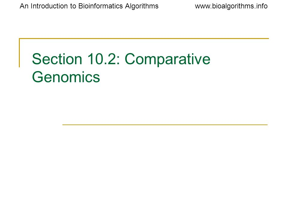 Section 10.2: Comparative Genomics