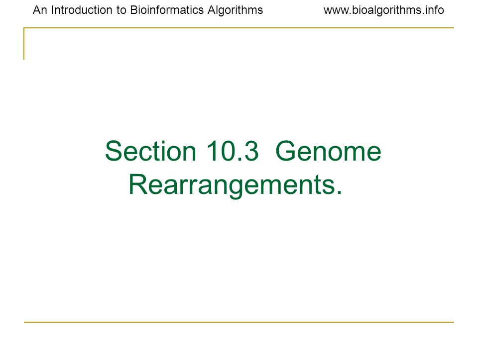 Section 10.3 Genome Rearrangements.