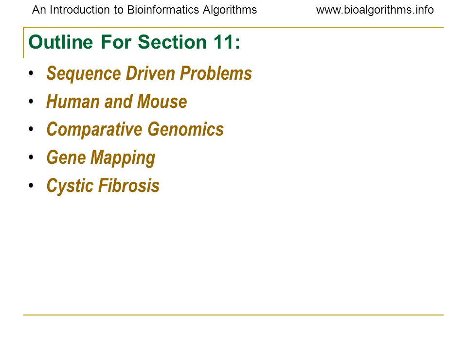 Outline For Section 11: Sequence Driven Problems. Human and Mouse. Comparative Genomics. Gene Mapping.