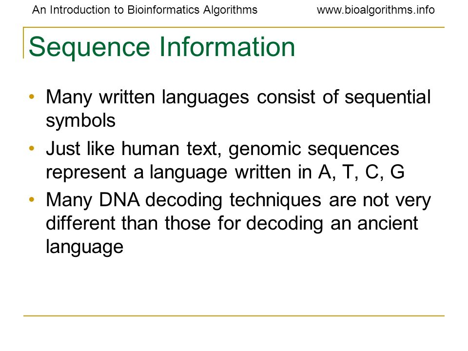 Sequence Information Many written languages consist of sequential symbols.