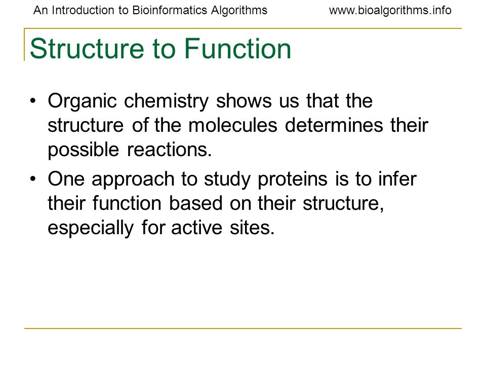 Structure to Function Organic chemistry shows us that the structure of the molecules determines their possible reactions.