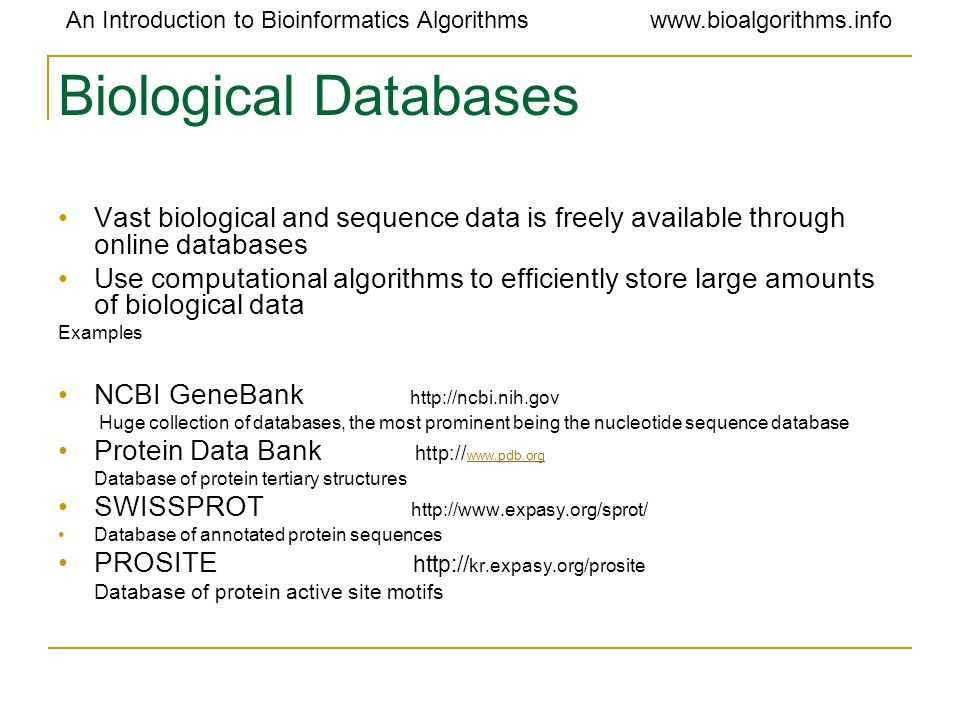 Biological Databases Vast biological and sequence data is freely available through online databases.