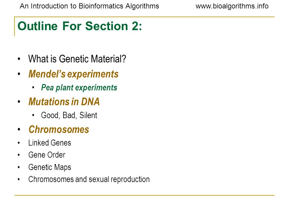 Outline For Section 2: What is Genetic Material Mendel's experiments