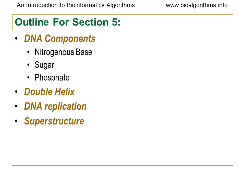 Outline For Section 5: DNA Components Double Helix DNA replication