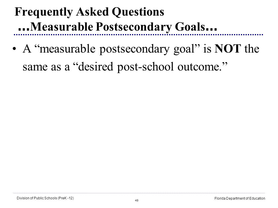 Frequently Asked Questions …Measurable Postsecondary Goals…