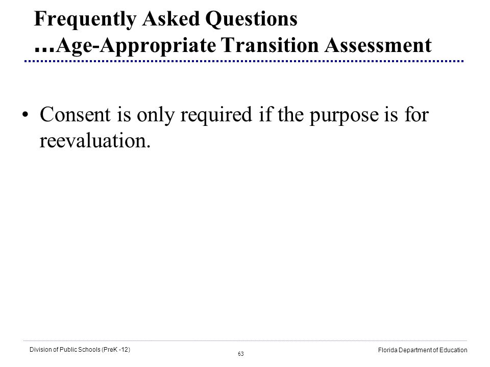 Frequently Asked Questions …Age-Appropriate Transition Assessment