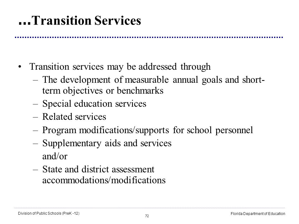 …Transition Services Transition services may be addressed through