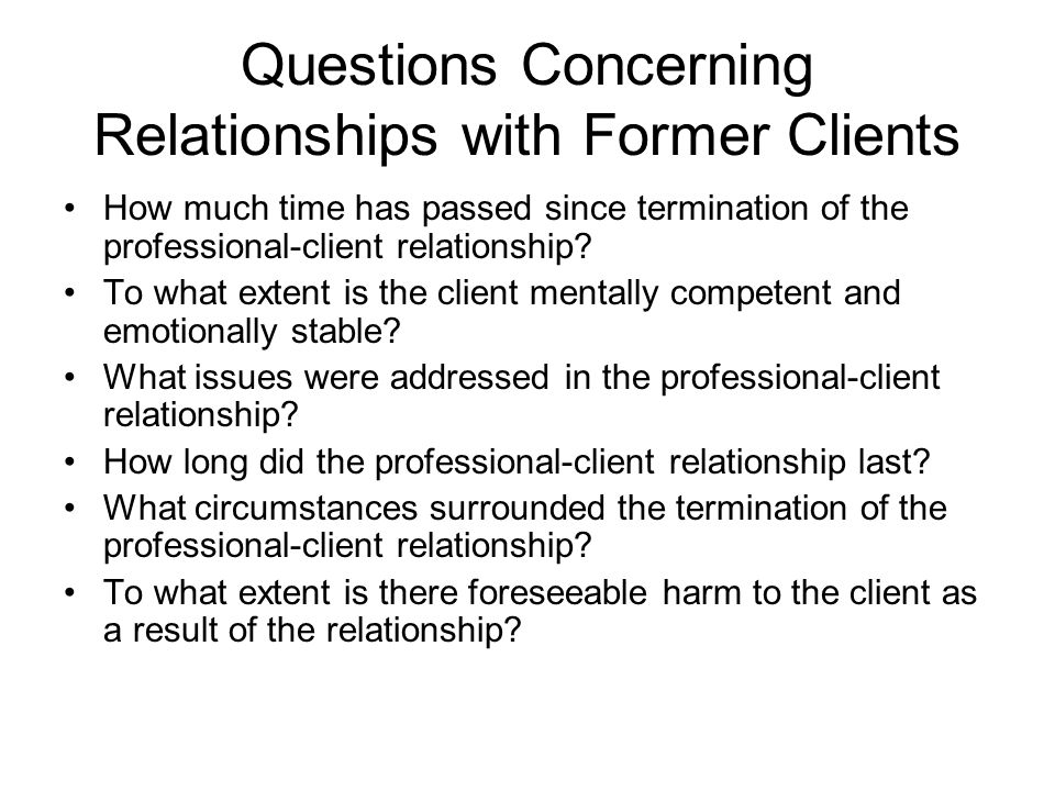 dating former clients and ethics High risk temptations and the ethics of multiple romancing and casually dating clients 3% and 10% of the respondents have sex with former clients (eg.