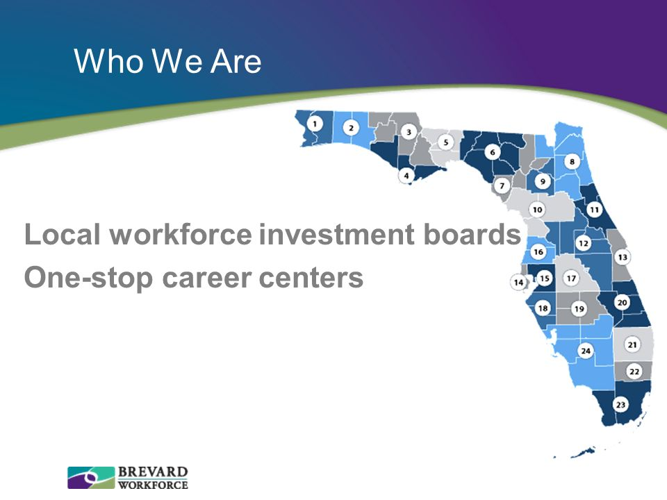 Who We Are Local workforce investment boards One-stop career centers