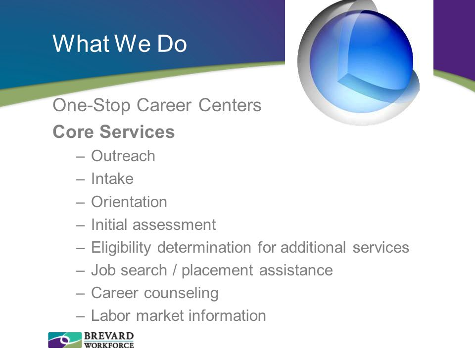 What We Do One-Stop Career Centers Core Services Outreach Intake