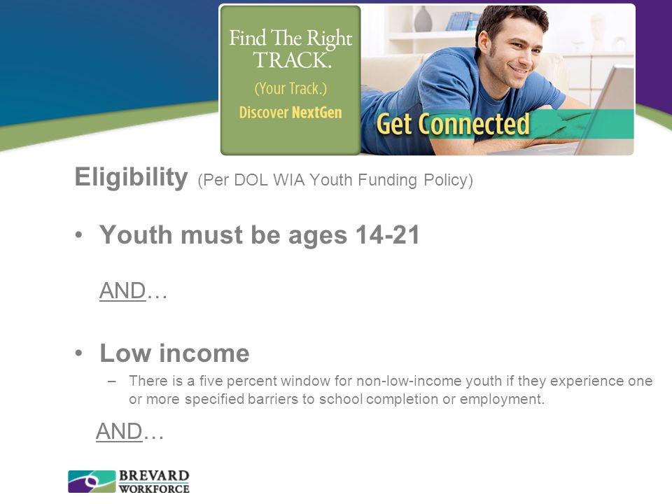 Eligibility (Per DOL WIA Youth Funding Policy)