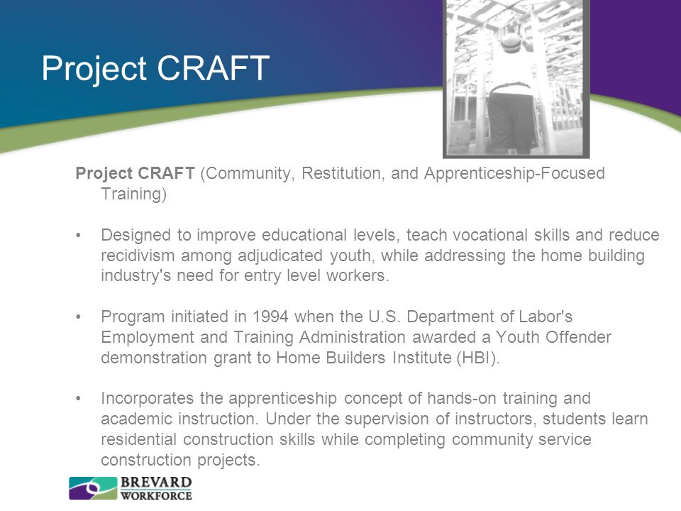 Project CRAFT Project CRAFT (Community, Restitution, and Apprenticeship-Focused Training)