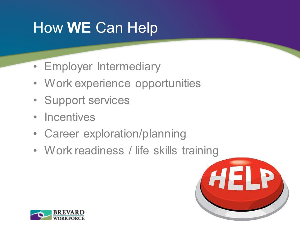 How WE Can Help Employer Intermediary Work experience opportunities