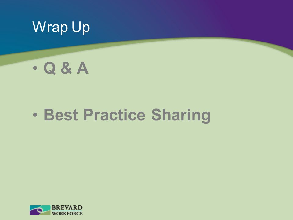 Wrap Up Q & A Best Practice Sharing