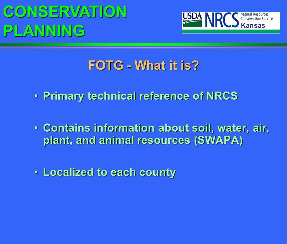 FOTG - What it is Primary technical reference of NRCS