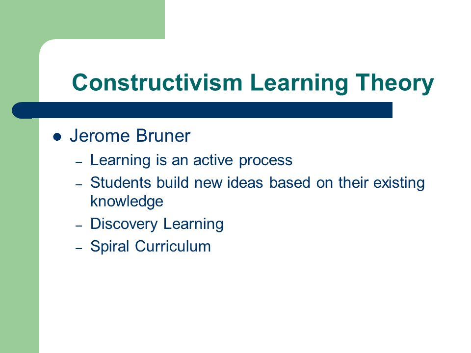 Constructivism Learning Theory