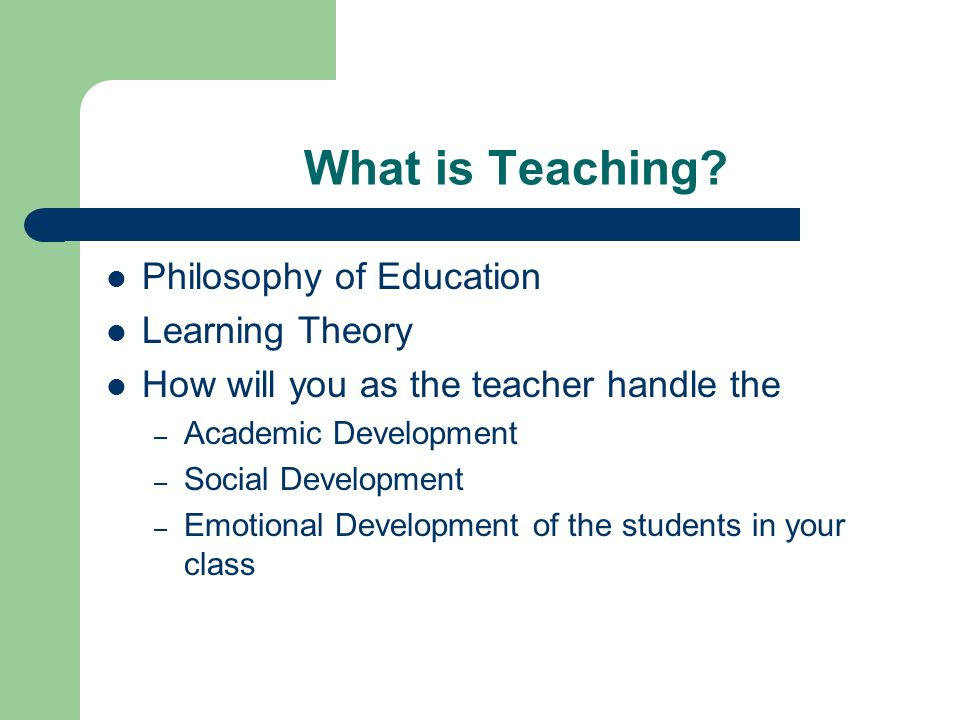 What is Teaching Philosophy of Education Learning Theory