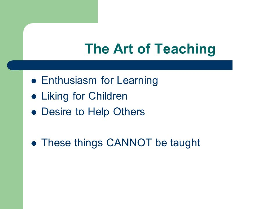The Art of Teaching Enthusiasm for Learning Liking for Children