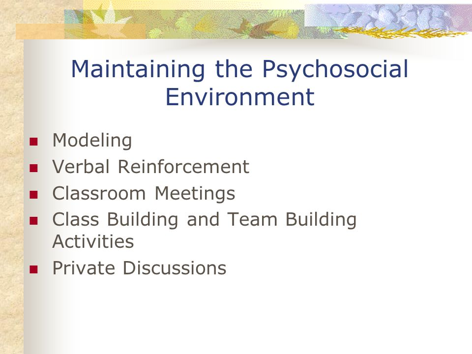 Maintaining the Psychosocial Environment