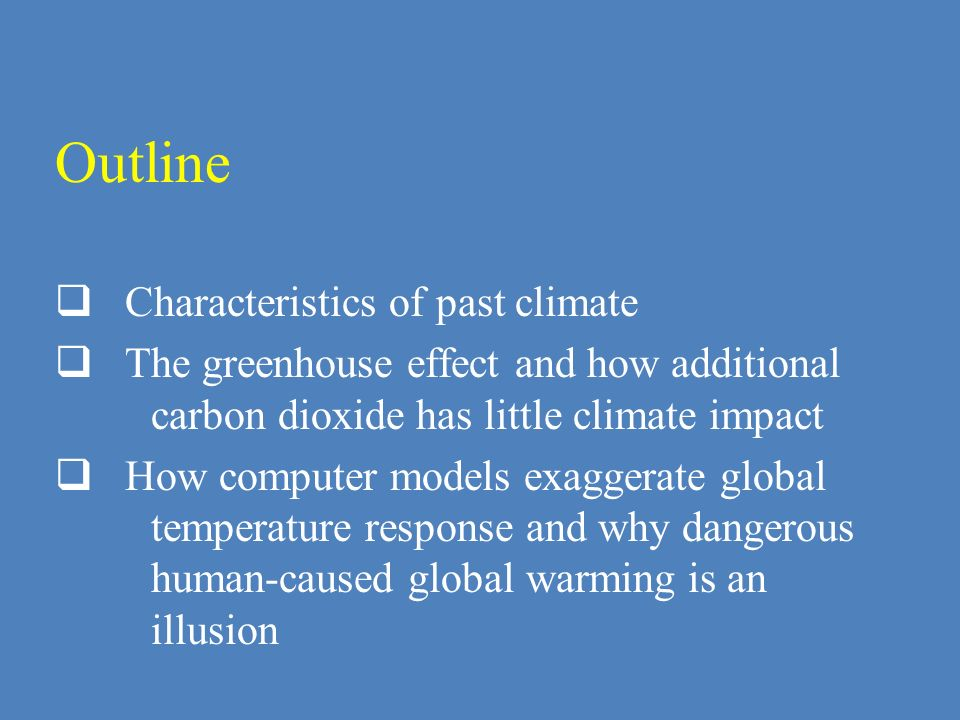 Outline Characteristics of past climate
