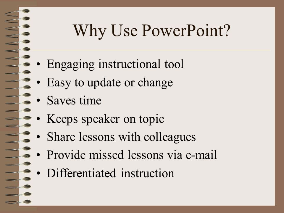Why Use PowerPoint Engaging instructional tool