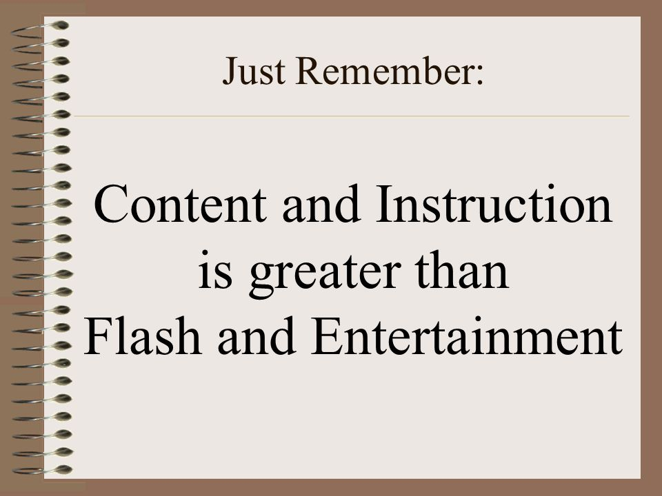 Content and Instruction is greater than Flash and Entertainment