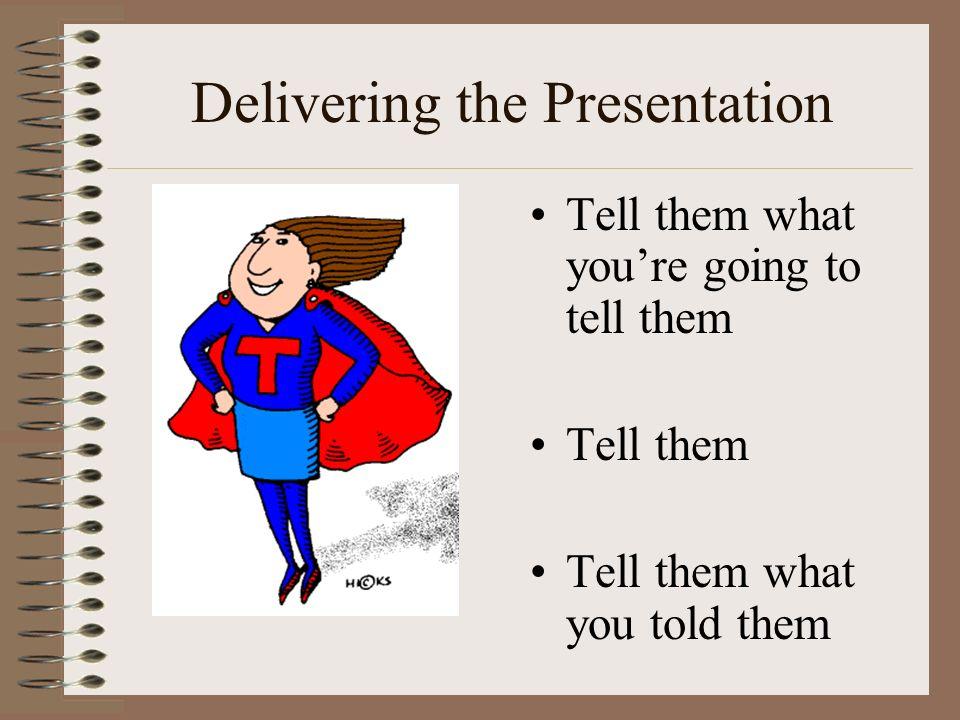Delivering the Presentation