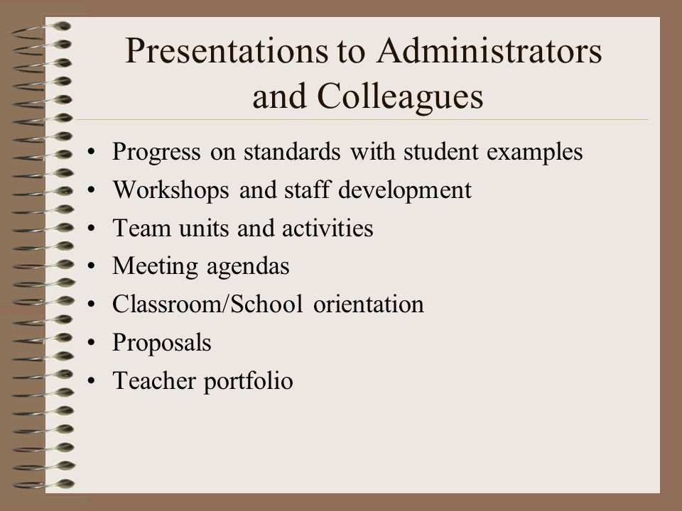 Presentations to Administrators and Colleagues
